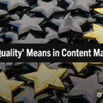 Content Marketing: What Does 'Quality Content' Really Mean?